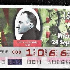 Cupones ONCE: ESPAÑA. ONCE. 1997. PREMIOS NOBEL PAZ: CARL VON OSSIETSKY, 1935. FECHA: 24 SEPTIEMBRE. EL NÚMERO PUE. Lote 98822962