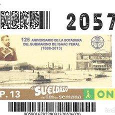Cupones ONCE: CUPON ONCE - 28 SEPTIEMBRE 2013 - 125 AÑOS DE LA BOTADURA DEL SUBMARINO ISAAC PERAL. Lote 101429939