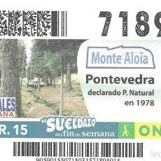 Cupones ONCE: CUPON ONCE - 15 MARZO 2015 -MONTE ALOIA - PONTEVEDRA - PARQUES NATURALES DE ESPAÑA. Lote 101430663