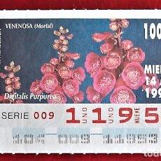 Cupones ONCE: ESPAÑA. ONCE. 1993. FLORA SILVESTRE VENENOSA (MORTAL): DIGITALIS PURPUREA. FECHA: 14 ABRIL. EL NÚME. Lote 104367866