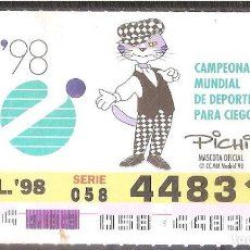 Billets ONCE: ONCE,CAMPEONATO MUNDIAL DE DEPORTES PARA CIEGOS,02/07/1998.. Lote 108282043