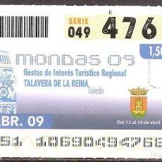 Billets ONCE: ONCE,FIESTAS DE TALAVERA DE LA REINA,16/04/2009.. Lote 108926743