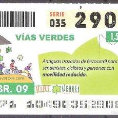 Billets ONCE: ONCE,VIAS VERDES,14/04/2009.. Lote 108926963