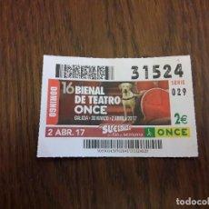Cupones ONCE: CUPÓN ONCE 02-04-17 16 BIENAL DE TEATRO ONCE, GALICIA.. Lote 113206023