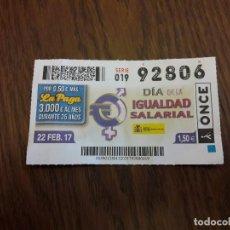 Cupones ONCE: CUPÓN ONCE 22-02-17 DIA DE LA IGUALDAD SALARIAL.. Lote 113219011