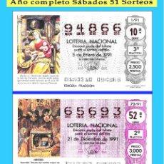 Cupones ONCE: 1991 LOTERÍA NACIONAL.- AÑO COMPLETO / 51 SORTEOS DE LOS SÁBADOS / CALIDAD MUY BUENA. Lote 118624531