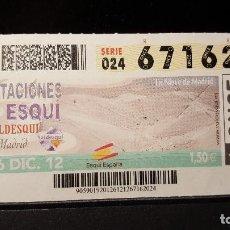 Cupones ONCE: CUPON ONCE. ESTACIONES ESQUI. VALDESQUI. MADRID. 26 DE DICIEMBRE DE 2012. Nº 67162. Lote 126011771