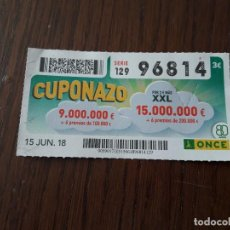 Cupones ONCE: CUPÓN ONCE 15-06-18 CUPONAZO.. Lote 131040204