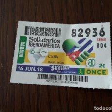 Cupones ONCE: CUPÓN ONCE 16-06-18 SOLIDARIOS CON IBEROAMÉRICA, CUBA.. Lote 131040236