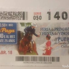 Cupones ONCE: ONCE. FERIA PRIMAVERA Y FIESTA DEL VINO FINO. EL PUERTO DE SANTA MARÍA. CÁDIZ.. Lote 136557566