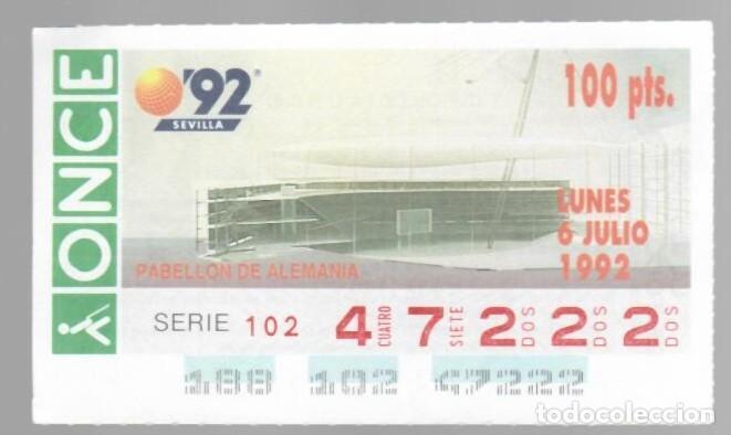 ONCE NÚM. 47222 SERIE 102 - 6 JULIO 1992 - EXPO 92 SEVILLA - PABELLÓN DE ALEMANIA (Coleccionismo - Lotería - Cupones ONCE)