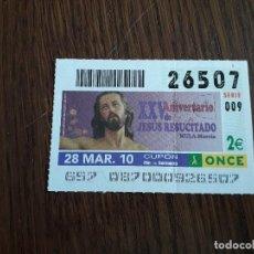 Cupones ONCE: CUPÓN ONCE 28-03-10 XXV ANIVERSARIO DE JESÚS RESUCITADO, MULA. MURCIA.. Lote 151550014