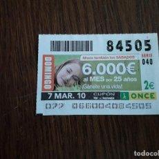 Cupones ONCE: CUPÓN ONCE 07-03-10 GÁNATE UNA VIDA, 6000 EUROS AL MES POR 25 AÑOS.. Lote 151550814