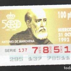 Cupones ONCE: ONCE NÚM. 78511 SERIE 137 - 21 OCTUBRE 1992 - ANTONIO DE MARCHENA. Lote 151706418