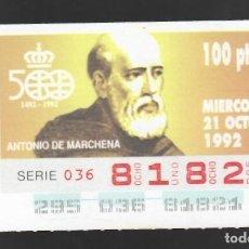 Cupones ONCE: ONCE NÚM. 81821 SERIE 036 - 21 OCTUBRE 1992 - ANTONIO DE MARCHENA. Lote 151706758