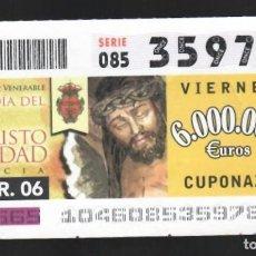 Cupones ONCE: ONCE NÚM. 35978 SERIE 085 - 14 ABRIL 2006 - MURCIA, COFRADÍA DEL STMO. CRISTO DE LA CARIDAD. Lote 151922410