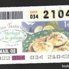 Cupones ONCE: ONCE NÚM. 21042 SERIE 034 - 5 MARZO 2002 - COCINA TRADICIONAL - MERLUZA A LA GALLEGA. Lote 151923942