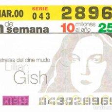 Cupones ONCE: CUPON DE LA ONCE DEL 5-3-2000. ESTRELLAS DEL CINE MUDO: LILLIAN GISH. Lote 158128122