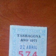 Cupones ONCE: 1977 - CUPON ONCE ANTIGUO - ORGANIZACION NACIONAL DE CIEGOS - TARRAGONA. Lote 167269560