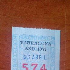 Cupones ONCE: 1977 - CUPON ONCE ANTIGUO - ORGANIZACION NACIONAL DE CIEGOS - TARRAGONA. Lote 167269944