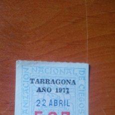 Cupones ONCE: 1977 - CUPON ONCE ANTIGUO - ORGANIZACION NACIONAL DE CIEGOS - TARRAGONA. Lote 167270168