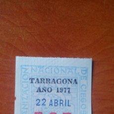 Cupones ONCE: 1977 - CUPON ONCE ANTIGUO - ORGANIZACION NACIONAL DE CIEGOS - TARRAGONA. Lote 167270424