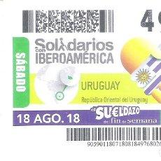 Coupon ONCE: 1 CUPON ONCE O DECIMO 18 AGOSTO 2018 - URUGUAY - SOLIDARIOS CON SUDAMERICA. Lote 178882207