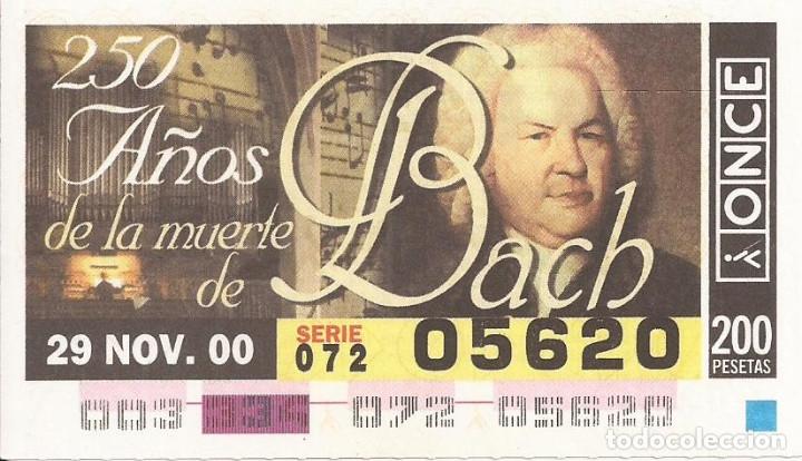 CUPON ONCE - 05620 - SORTEO 29 NOVIEMBRE 2000 - SERIE 072 - 250 AÑOS DE LA MUERTE DE BACH (Coleccionismo - Lotería - Cupones ONCE)