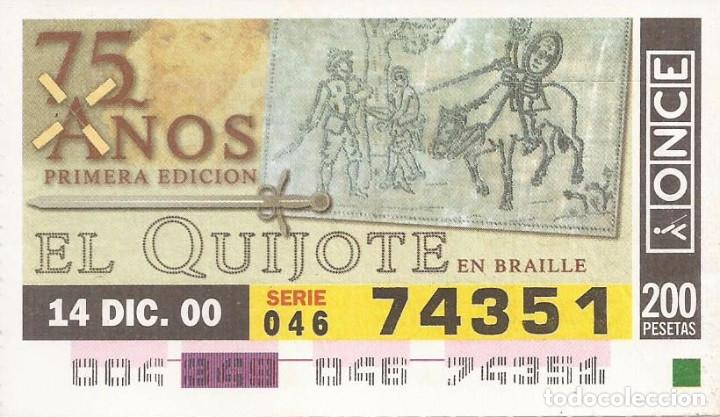 CUPON ONCE - 74351 - SORTEO 14 DICIEMBRE 2000 - SERIE 046 - 75 AÑOS PRIMERA EDICION EL QUIJOTE (Coleccionismo - Lotería - Cupones ONCE)