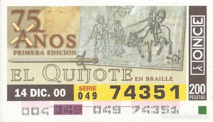 CUPON ONCE - 74351 - SORTEO 14 DICIEMBRE 2000 - SERIE 049 - 75 AÑOS PRIMERA EDICION EL QUIJOTE (Coleccionismo - Lotería - Cupones ONCE)