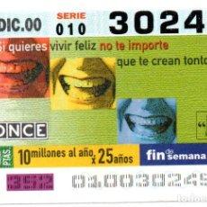 Cupones ONCE: CUPÓN DE LA ONCE FIN DE SEMANA - SI QUIERES VIVIR FELIZ NO TE IMPORTE QUE TE CREAN TONTO - 17/12/00. Lote 194645263
