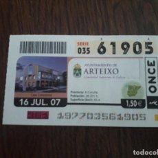 Cupones ONCE: CUPÓN DE LA ONCE DE AYUNTAMIENTOS DE ESPAÑA, ARTEIXO, GALICIA 16-07-07. Lote 194731767
