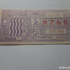 Cupones ONCE: CUPÓN ONCE 1985. TARRAGONA. Lote 194968432