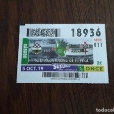 Cupones ONCE: CUPÓN ONCE 05-10-19, RACING DE FERROL DE FUTBOL, 100 AÑOS 1919-2019. Lote 195237638