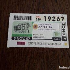 Cupones ONCE: CUPÓN DE LA ONCE DE AYUNTAMIENTOS DE ESPAÑA, AZPEITIA, PAIS VASCO 05-11-07. Lote 195250616