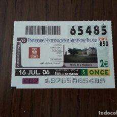 Bilhetes ONCE: CUPÓN ONCE 16-07-06 UNIVERSIDAD INTERNACIONAL MENÉNDEZ PELAYO, MADRID.. Lote 200116863