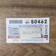Bilhetes ONCE: MFF.- CUPON DE LA O.N.C.E.- QUINTANAR DE LA ORDEN.PURA MANCHA.- 14-9-10.- Nº 80462.. Lote 200382583