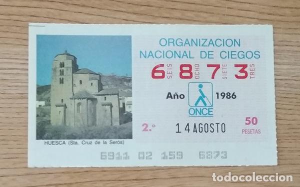 6873 CUPÓN DE LA ONCE DEL DÍA 14 DE AGOSTO DE 1986 VIÑETA SANTA CRUZ DE LA SERÓS HUESCA ESPAÑA (Coleccionismo - Lotería - Cupones ONCE)