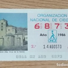 Cupones ONCE: 6873 CUPÓN DE LA ONCE DEL DÍA 14 DE AGOSTO DE 1986 VIÑETA SANTA CRUZ DE LA SERÓS HUESCA ESPAÑA. Lote 205588910