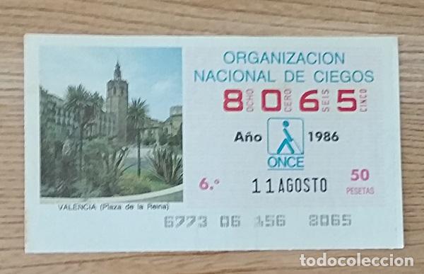 8065 CUPÓN DE LA ONCE DEL DÍA 11 DE AGOSTO DE 1986 VIÑETA PLAZA DE LA REINA VALENCIA ESPAÑA (Coleccionismo - Lotería - Cupones ONCE)