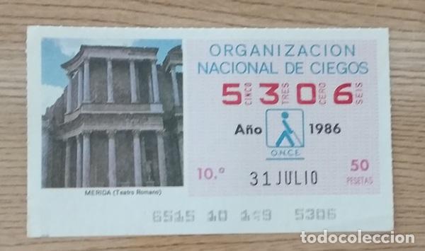 5306 CUPÓN DE LA ONCE DEL DÍA 31 DE JULIO DE 1986 VIÑETA TEATRO ROMANO MÉRIDA ESPAÑA (Coleccionismo - Lotería - Cupones ONCE)