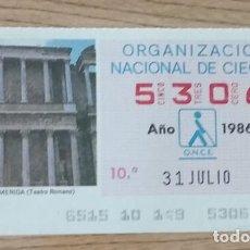 Cupones ONCE: 5306 CUPÓN DE LA ONCE DEL DÍA 31 DE JULIO DE 1986 VIÑETA TEATRO ROMANO MÉRIDA ESPAÑA. Lote 205589598