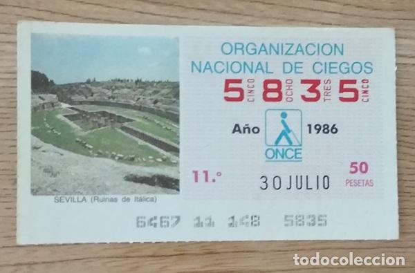 5835 CUPÓN DE LA ONCE DEL DÍA 30 DE JULIO DE 1986 VIÑETA RUINAS DE ITÁLICA SEVILLA ESPAÑA (Coleccionismo - Lotería - Cupones ONCE)