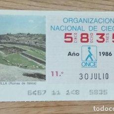 Cupones ONCE: 5835 CUPÓN DE LA ONCE DEL DÍA 30 DE JULIO DE 1986 VIÑETA RUINAS DE ITÁLICA SEVILLA ESPAÑA. Lote 205589702