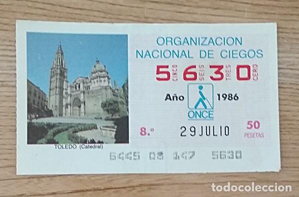 5630 CUPÓN DE LA ONCE DEL DÍA 29 DE JULIO DE 1986 VIÑETA CATEDRAL DE TOLEDO ESPAÑA (Coleccionismo - Lotería - Cupones ONCE)