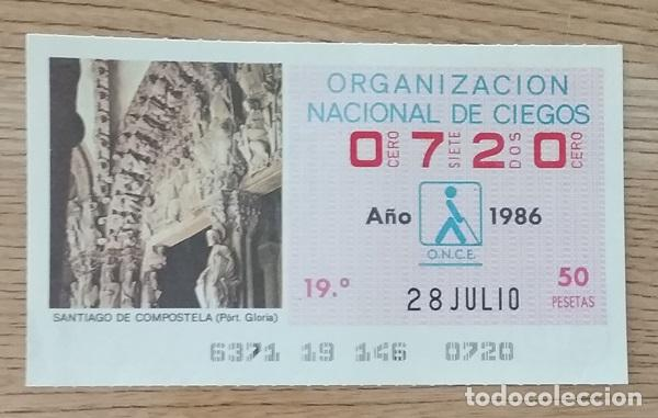 0720 CUPÓN DE LA ONCE DEL DÍA 28 DE JULIO DE 1986 VIÑETA SANTIAGO DE COMPOSTELA ESPAÑA (Coleccionismo - Lotería - Cupones ONCE)