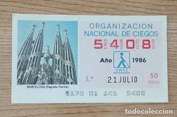 5408 CUPÓN DE LA ONCE DEL DÍA 21 DE JULIO DE 1986 VIÑETA SAGRADA FAMILIA BARCELONA (Coleccionismo - Lotería - Cupones ONCE)