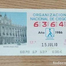 Cupones ONCE: 6364 CUPÓN DE LA ONCE DEL DÍA 15 DE JULIO DE 1986 VIÑETA PALACIO REAL MADRID ESPAÑA. Lote 205590772