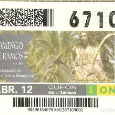 Billets ONCE: CUPÓN ONCE - 1 ABRIL 2012 - DOMINGO DE RAMOS - ELCHE (VER NÚMEROS DISPONIBLES DE ÉSTE DÍA). Lote 205671940