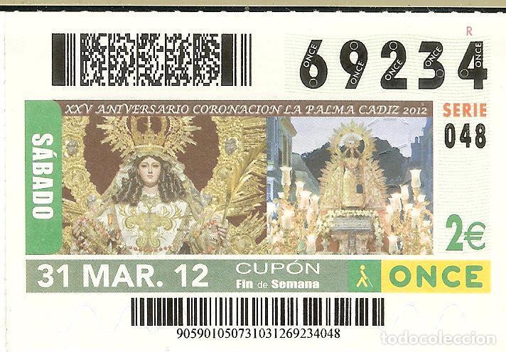 CUPÓN ONCE - 31 MARZO 2012 -CORONACIÓN LA PALMA CÁDIZ (VER NÚMEROS DISPONIBLES DE ÉSTE DÍA) (Coleccionismo - Lotería - Cupones ONCE)